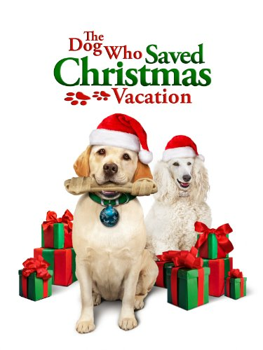 The Dog Who Saved Christmas Vacation DVD Cover