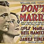 Neil Hamilton and Lois Moran in Don't Marry (1928)