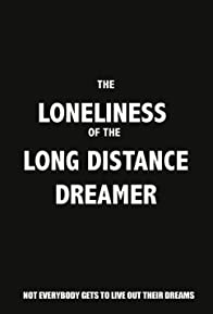 Primary photo for The Loneliness of the Long Distance Dreamer