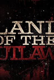 Land of the Outlaws (2018)