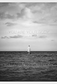 You Are Your Body/You Are Not Your Body Poster