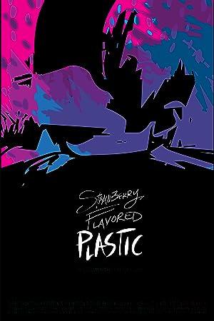 دانلود فیلم Strawberry Flavored Plastic