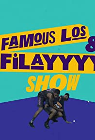 Primary photo for Famous Los & Filayyyy Show