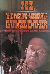 Primary photo for Tex, the Passive-Aggressive Gunslinger