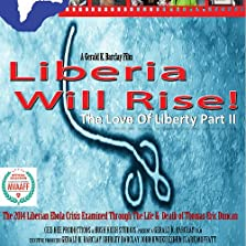 Liberia Will Rise: The Love Of Liberty Part II (2016)