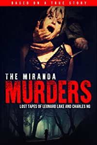 Downloading subtitles english movies The Miranda Murders: Lost Tapes of Leonard Lake and Charles Ng by none [2k]