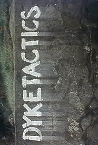 Primary photo for Dyketactics