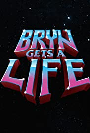 Bryn Gets a Life Poster