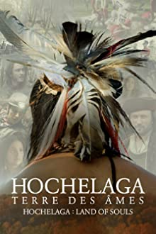 Hochelaga, Land of Souls (2017)