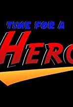 Time for a Hero