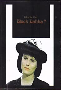 Primary photo for Who Is the Black Dahlia?
