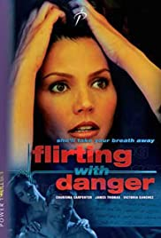 Flirting with Danger Poster