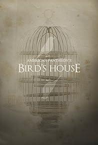 Primary photo for Bird's House