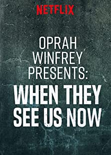 Oprah Winfrey Presents: When They See Us Now (TV Special 2019)