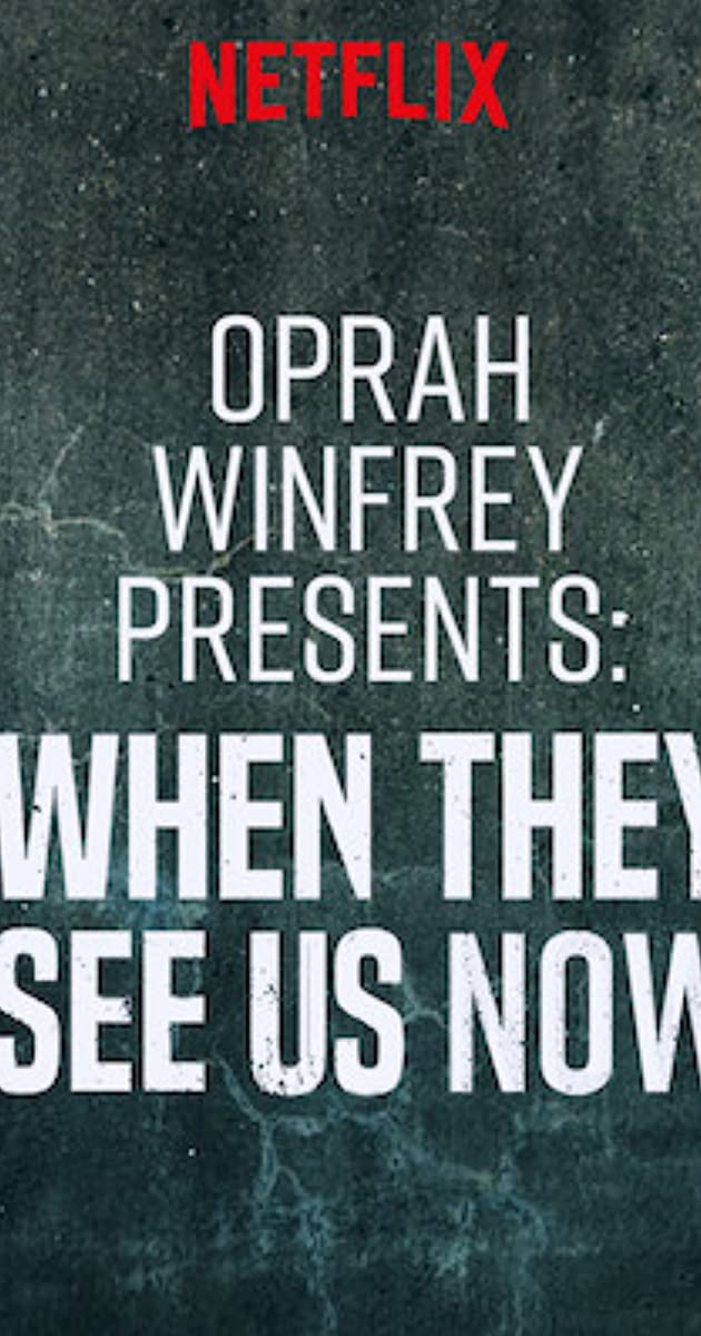 Oprah Winfrey Presents: When They See Us Now (TV Movie 2019
