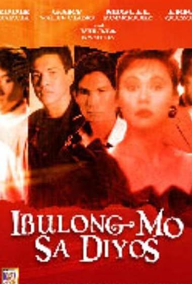 Watch Ibulong Mo Sa Diyos (1988)