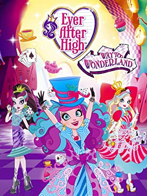 Where to stream Ever After High: Way Too Wonderland