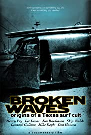 Broken Waves Origins of a Texas Surf Cult