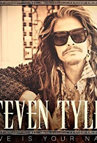 Primary photo for Steven Tyler: Love Is Your Name