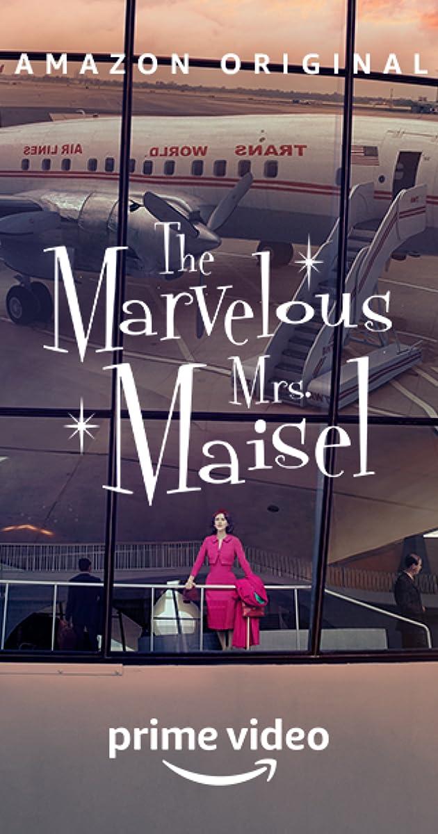The Marvelous Mrs  Maisel (TV Series 2017– ) - IMDb