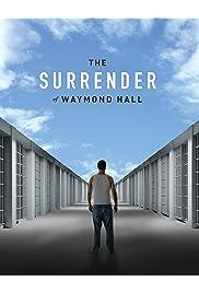The Surrender of Waymond Hall