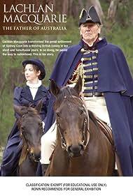 Lachlan Macquarie: The Father of Australia (2011)