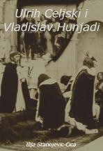 Ulrih Celjski i Vladislav Hunjadi
