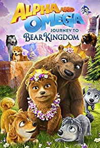 Primary photo for Alpha and Omega: Journey to Bear Kingdom