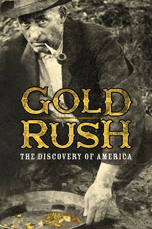 Gold Rush: The Discovery of America on FREECABLE TV