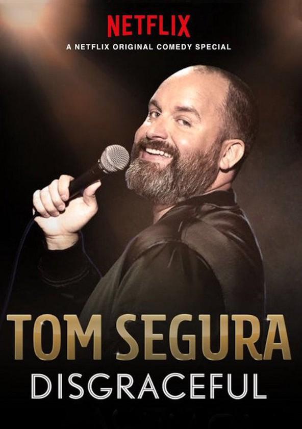 Tom Segura: Disgraceful (2018)