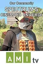 Our Community: Spectrum's Cinematic Universe