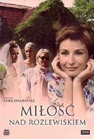 Milosc nad rozlewiskiem (2010)