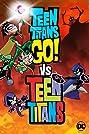 Teen Titans Go! Vs. Teen Titans (2019) Poster