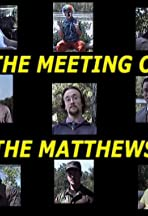The Meeting of the Matthews