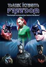 Dark Knight: Freedom