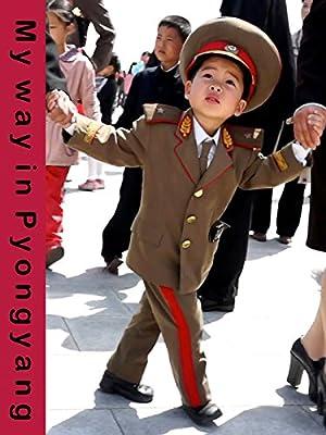 Where to stream My Way in Pyongyang