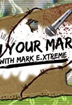 On Your Mark Show with Mark E. Xtreme