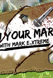 On Your Mark Show with Mark E. Xtreme Poster