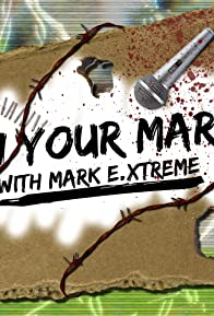 Primary photo for On Your Mark Show with Mark E. Xtreme