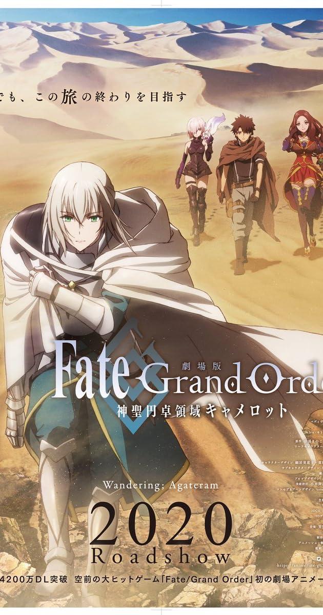 Fate Grand Order Shinsei Entaku Ryoiki Camelot 2020 Imdb
