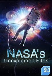 NASA's Unexplained Files Poster - TV Show Forum, Cast, Reviews