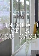 The Untold Tales of a Weird Cashier