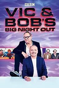Vic and Bob's Big Night Out (2018)
