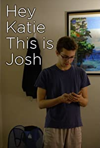 Mpeg downloadable movies Hey Katie This is Josh by none [Ultra]