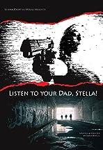 Listen to Your Dad, Stella!