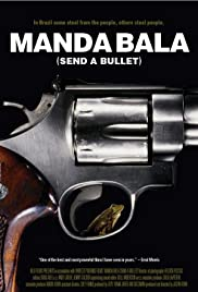 Manda Bala (Send a Bullet) Poster