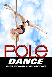 Pole Dance: Inside the World of Art as Fitness Poster