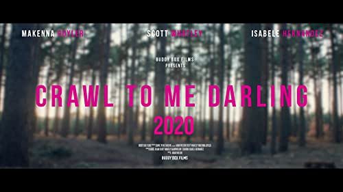 The first official trailer of Crawl to me Darling coming in 2020.