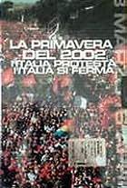 La primavera del 2002 - L'Italia protesta, l'Italia si ferma