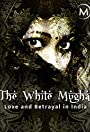 Love and Betrayal in India: The White Mughal